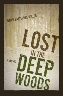 Lost in the Deep Wood book by author Dawn Batterbee Miller